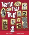 Name That Dog - Peggy Archer, Stephanie Buscema
