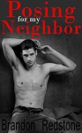 Posing For My Neighbor (MM Gay First Time Erotic Romance) - Brandon Redstone