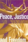 Peace, Justice and Freedom: Human Rights Challenges for the New Millennium - Gurcharan Bhatia, John O'Neill, J. S. O'Neill, Gerald L. Gall, Patrick D. Bendin