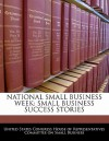 National Small Business Week: Small Business Success Stories - United States House of Representatives