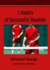 Seven Habits of Successful Doubles - Michael Burge