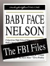 Baby Face Nelson: The FBI Files - Federal Bureau of Investigation