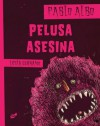 Pelusa asesina - Pablo Albo, Lucia Serrano