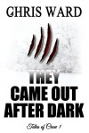 They Came Out After Dark (Tales of Crow Book 1) - Chris Ward