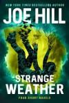 Strange Weather: Four Short Novels - Joe Hill