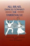 All Israel Dances Toward the Tabernacle - Tina Clemens, Chester Anderson
