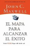 El Mapa para Alcanzar el Éxito - John C. Maxwell, Pedro Vega