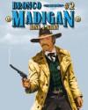 Bronco Madigan (A Bren Madigan Western) - Hank J. Kirby, Ben Bridges, Mike Stotter, Piccadilly Publishing