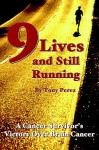 Nine Lives and Still Running - Tony Perez