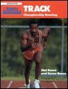Sports Illustrated Track: Championship Running (Sports Illustrated Winner's Circle Books) - Mel Rosen, Karen Rosen