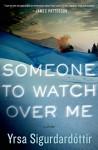 Someone to Watch Over Me: A Thriller (Thora Gudmundsdottir) - Yrsa Sigurdardottir
