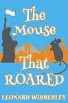 The Mouse That Roared: eBook Edition (The Grand Fenwick Series 1) - Leonard Wibberley
