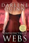 Unpredictable Webs - Darlene Quinn