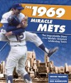 The 1969 Miracle Mets: The Improbable Story of the World's Greatest Underdog Team - Steven Travers, Bud Harrelson