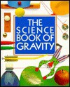 The Science Book of Gravity: The Harcourt Brace Science Series - Neil Ardley
