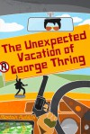 The Unexpected Vacation of George Thring - Alastair Puddick