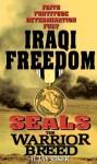 Seals the Warrior Breed: Iraqi Freedom - H. Jay Riker