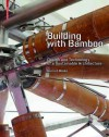 Building with Bamboo: Design and Technology of a Sustainable Architecture - Gernot Minke