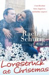 Lovestruck at Christmas - Rachel Schurig