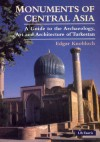 Monuments of Central Asia: A Guide to the Archaeology, Art and Architecture of Turkestan - Edgar Knobloch