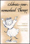 Celebrate-Your-Womanhood Therapy - Karen Katafiasz