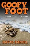 Goofy Foot: An Alex Rasmussen Mystery (Alex Rasmussen Mysteries) - David Daniel
