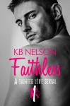 Faithless #1: A Tainted Love Serial - K.B. Nelson