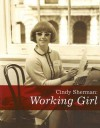 Cindy Sherman: Working Girl (Decade Series 2005) - Cindy Sherman
