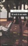 Gli occhi di mia madre - Friedrich Glauser, Gabriella de' Grandi