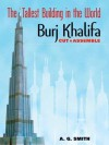 The Tallest Building in the World Cut & Assemble: Burj Khalifa - A.G. Smith