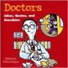 Doctors Jokes, Quotes, and Anecdotes - Patrick T. Regan, Kevin Brimmer