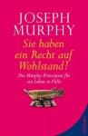 Sie haben ein Recht auf Wohlstand: Die Murphy-Prinzipien für ein Leben in Fülle (German Edition) - Joseph Murphy