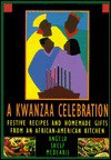 A Kwanzaa Celebration: Festive Recipes and Homemade Gifts from an African-American Kitchen - Angela Shelf Medearis