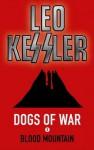 Blood Mountain (Dogs of War) - Leo Kessler