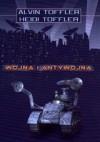 Wojna i antywojna - Alvin Toffler, Heidi Toffler