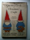 The Gnomes Book of Christmas Crafts - Carol Endler Sterbenz
