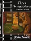 Three Screenplays: A Cineaste Reader - Peter Farrell