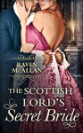 The Scottish Lord's Secret Bride - Raven McAllan