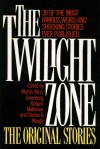 The Twilight Zone: The Original Stories - Martin H. Greenberg, Richard Matheson, Charles G. Waugh, Anne Serling-Sutton, Charles Beaumont, Lynn A. Venable, Lewis Padgett, Paul W. Fairman, Jerome Bixby, Manly Wade Wellman, Damon Knight, Price Day, Ray Bradbury, Malcolm Jameson, Henry Slesar, Ambrose Bierce, Carol