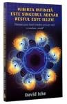 Iubirea Infinita Este Singurul Adevar, Restul Este Iluzie (Romanian Edition) - David Icke
