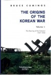 The Origins of the Korean War, Volume II: The Roaring of the Cataract, 1947-1950 - Bruce Cumings