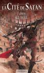 La Cité de Satan - Fabien Clavel, Guillaume Sorel
