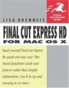 Final Cut Express HD for Mac OS X - Lisa Brenneis