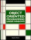 Object Oriented Programming Under Windows - Stephen Morris
