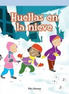 Huellas En La Nieve/ Tracks In The Snow (Spanish Edition) - Tika Downey