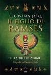 Il figlio di Ramses. Il ladro di anime: Un giallo nell'Antico Egitto - Christian Jacq, Maddalena Togliani