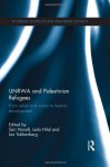 Unrwa and Palestinian Refugees: From Relief and Works to Human Development - Sari Hanafi, Leila Hilal, Lex Takkenberg
