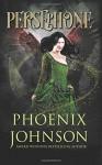 Persephone - Phoenix Johnson