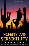Scents and Sensibility: A Chet and Bernie Mystery (The Chet and Bernie Mystery Series Book 8) - Spencer Quinn