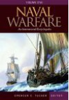 Naval Warfare: An International Encyclopedia, Volume One, A-F; Volume Two, G-P; Volume Three, Q-Z - Spencer C. Tucker